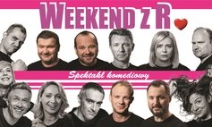 Weekend z R. - spektakl komediowy